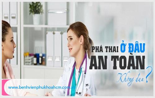 Tổng hợp các bệnh viện phá thai uy tín ở TPHCM